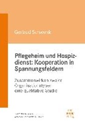 Pflegeheim und Hospizdienst: Kooperation in Spannungsfeldern