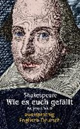 Wie es euch gefällt. Zweisprachig: Englisch-Deutsch / As You Like It | William Shakespeare |