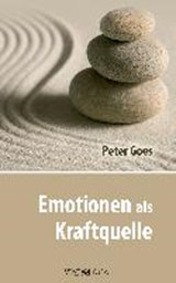 Emotionen als Kraftquelle | Peter Goes |
