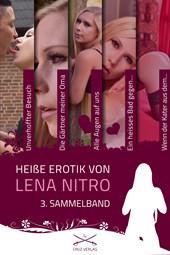 Heiße Erotik von Lena Nitro - 3. Sammelband