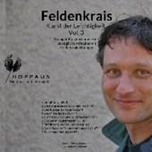 Feldenkrais - Kunst der Leichtigkeit Vol.