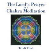 The Lord's Prayer as a  Chakra Meditation. CD