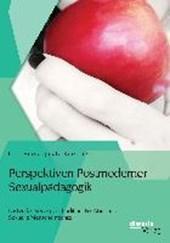 Perspektiven Postmoderner Sexualpädagogik: Lustvolles Verlangen, traditionelle Tabus und Sexuelle Menschenrechte