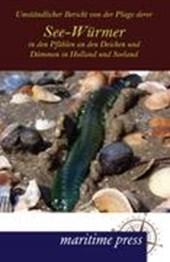 Umständlicher Bericht von der Plage derer See-Würmer in den Pfählen an den Deichen und Dämmen in Holland und Seeland
