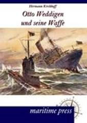 Otto Weddigen und seine Waffe