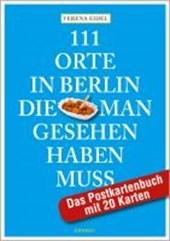 111 Orte in Berlin, die man gesehen haben muss: Das Postkartenbuch mit 20 Karten