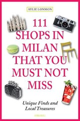 111 shops in milan that you must not miss | Aylie Lonmon |