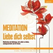 Meditation - Liebe dich selbst | Sigrid Sonnenholzer |