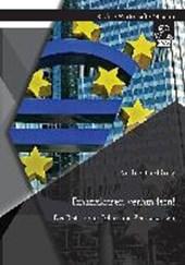 Finanzkrisen verhindern! Der Beitrag von Politik und Zentralbanken