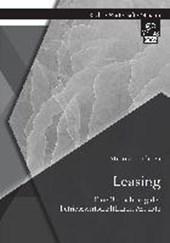 Leasing: Eine Betrachtung der betriebswirtschaftlichen Aspekte