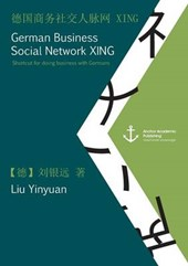 German Business Social Network XING: Shortcut for doing business with Germans (published in Mandarin) | Yinyuan Liu |