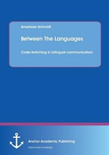 Between The Languages: Code-Switching in bilingual communication | Anastasia Schmidt |