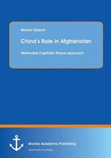 China's Role in Afghanistan: A Capitalist Peace Approach | Nerkez Opacin |