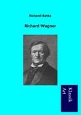 Richard Wagner | Richard Batka |