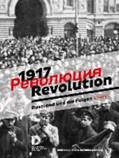1917. Revolution. Russland und die Folgen