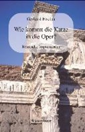Wie kommt die Katze in die Oper?