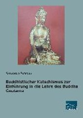 Buddhistischer Katechismus zur Einführung in die Lehre des Buddha Gautama
