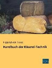 Handbuch der Käserei-Technik