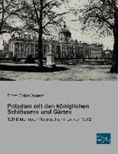 Potsdam mit den königlichen Schlössern und Gärten