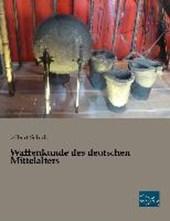 Waffenkunde des deutschen Mittelalters