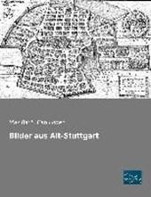Bilder aus Alt-Stuttgart