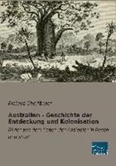 Australien - Geschichte der Entdeckung und Kolonisation