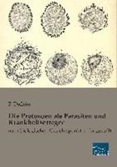 Die Protozoen als Parasiten und Krankheitserreger