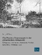 Die Provinz Ostpreussen in der preussischen Monarchie