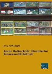 Baron Rothschütz´ illustrierter Bienenzucht-Betrieb