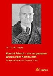 Konrad Försch - ein vergessener Würzburger Kommunist
