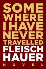 Somewhere I Have Never Travelled | Wolfram Fleischhauer |