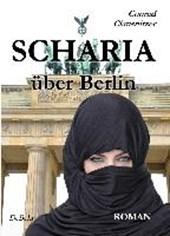 SCHARIA über Berlin - ROMAN