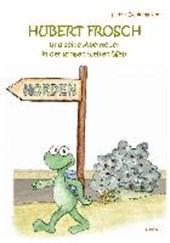 Hubert Frosch und seine Abenteuer in der großen weiten Welt