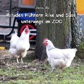 Mit den Hühnern Rike und Suse unterwegs im ZOO