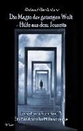 Die Magie der geistigen Welt - Hilfe aus dem Jenseits - Jenseitsansichten 3 - Handbuch für Hilfesuchende