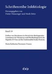 Einfluss von Mutationen im Bereich der überlappenden Leserahmen für Polymerase und Oberflächenprotein des Hepatitis-B-Virus auf die Funktionalität beider Proteine