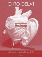Time Capsule. Artistic Report on Catastrophes and Utopia