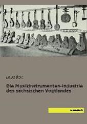Die Musikinstrumenten-Industrie des sächsischen Vogtlandes