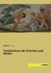 Familienfeste der Griechen und Römer