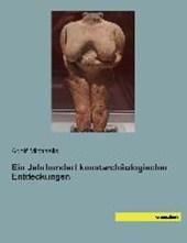 Ein Jahrhundert kunstarchäologischer Entdeckungen