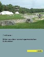 Bilder aus dem römisch-germanischen Kulturleben