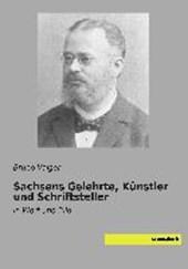 Sachsens Gelehrte, Künstler und Schriftsteller