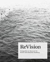 ReVision. Fotografie im Museum für Kunst und Gewerbe Hamburg
