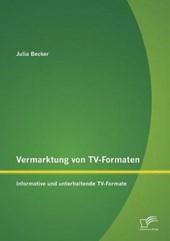 Vermarktung von TV-Formaten: Informative und unterhaltende TV-Formate