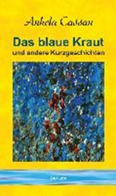 Das blaue Kraut und andere Kurzgeschichten