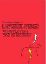 Lawrence Weiner. Where Withal. Was es Braucht |  |