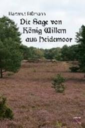 Die Sage von König Willem aus Heidemoor