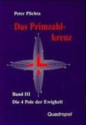 Das Primzahlkreuz 3. Die 4 Pole der Ewigkeit. Teil 1, 5. Buch