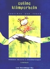 Liederbuch Euline Klimperbein mit CD - Lauschen und Tönen