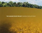 The Danube River Project | Andreas Müller-Pohle |